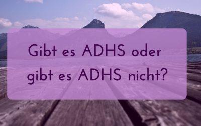 Gibt es ADHS oder gibt es ADHS nicht?