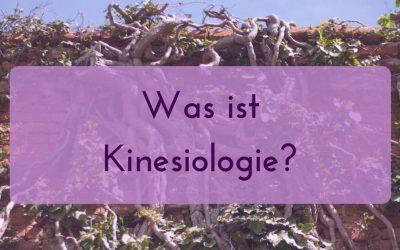 Was ist Kinesiologie?