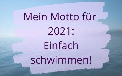 Mein Motto für 2021: Einfach schwimmen!